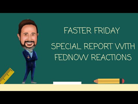 Faster Friday Special Report Part One FedNow Reactions