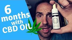 How good is CBD OIL? 6 month review