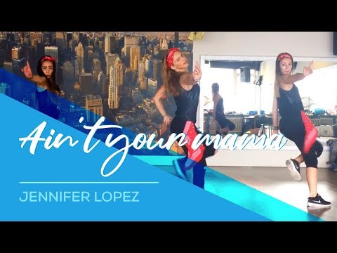 Ain't your mama – Jennifer Lopez – Easy Fitness Dance Choreography – Zumba