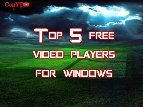 Top 5 FREE video players for Windows