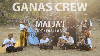 MAI JA'I – GANAS CREW