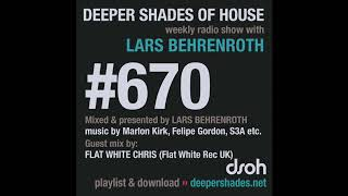 Deeper Shades Of House 670 w/ exclusive guest mix by FLAT WHITE CHRIS