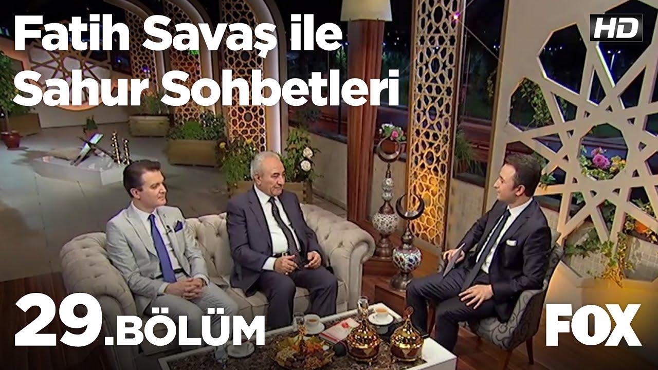 Fatih Savaş ile Sahur Sohbetleri 29 Bölüm