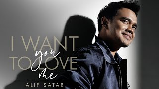 Alif Satar - I Want You To Love Me