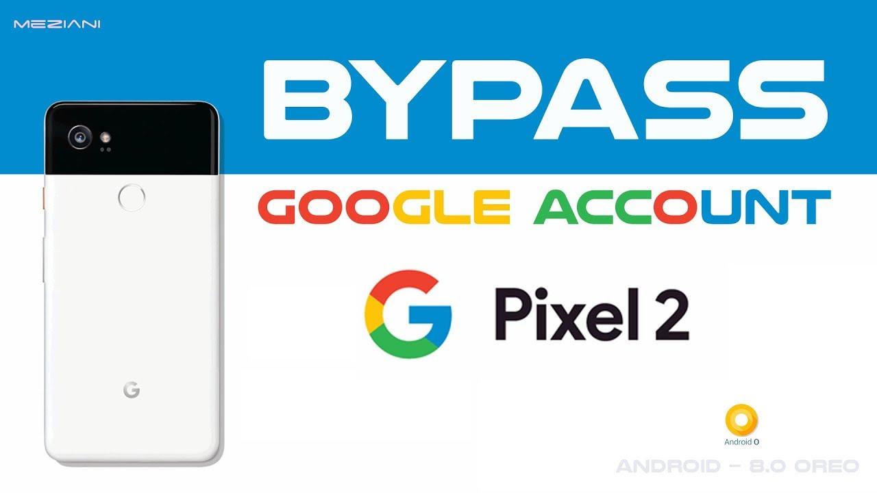Bypass Google Account Google Pixel 2 Delete FRP