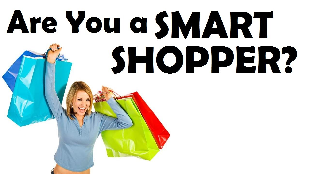 being a smart shopper is a Being the shopper: understanding the buyer's phil lempert's being the shopper is off i've heard him interviewed before on radio and this is one smart guy.