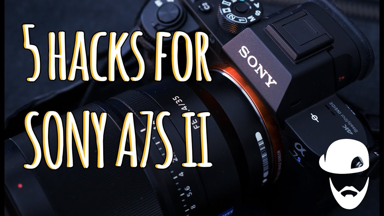 5 Hacks and tricks to Sony A7S and A6500