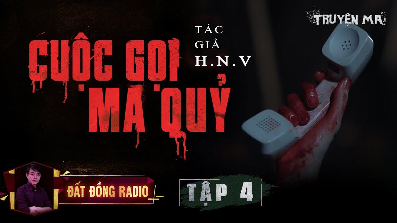 CUỘC GỌI MA QUỶ | TẬP 4 | Truyện Ma Tâm Linh | Nguyễn Huy