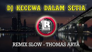 Gambar cover DJ KECEWA DALAM SETIA - THOMAS ARYA (DJ Rackel Remix)
