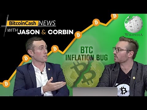 Bitcoin Cash News With Jason & Corbin - Inflation Bug On Bitcoin Core! Wikipedia Accept BCH & More
