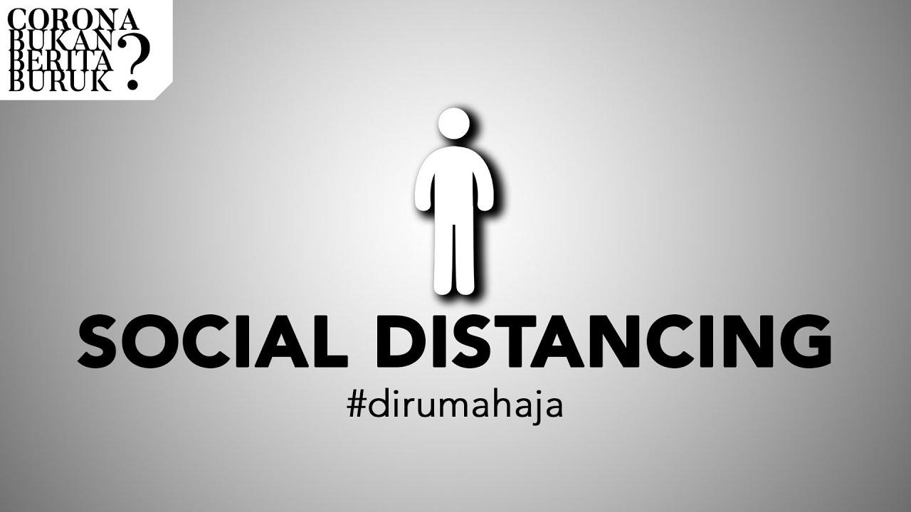 SOCIAL DISTANCING - PENTINGNYA DI RUMAH AJA (CORONA BUKAN BERITA ...