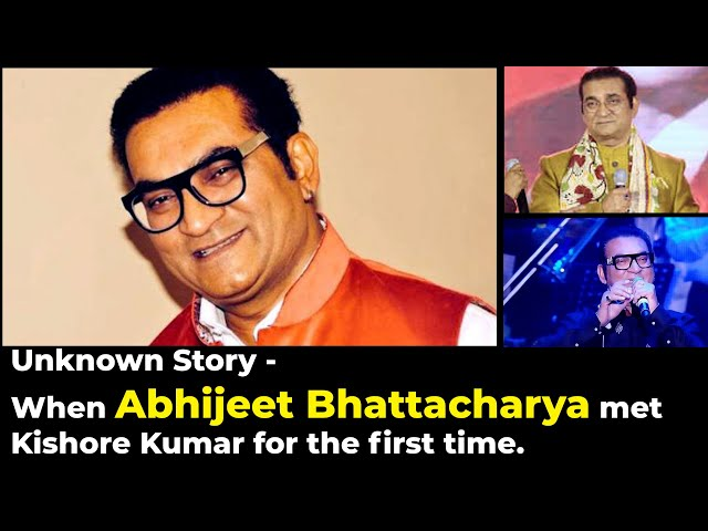 Unknown Story -  When Abhijeet Bhattacharya met Kishore Kumar for the first time
