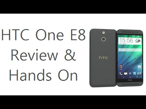 HTC One E8 Dual SIM Hands On Review, Features, Specs And Overview