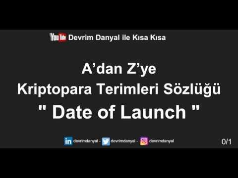 Date Of Launch Nedir ? Kısa Kısa Blockchain Blokzinciri Kriptopara Bitcoin