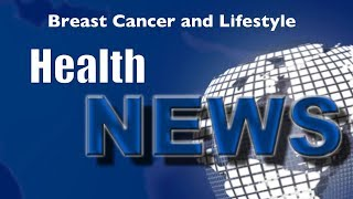 Today's Chiropractic HealthNews For You - Breast Cancer Lifestyle Survival