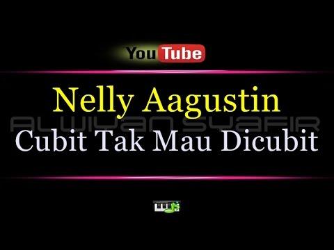 Karaoke Nelly Aagustina - Cubit Tak Mau Dicubit