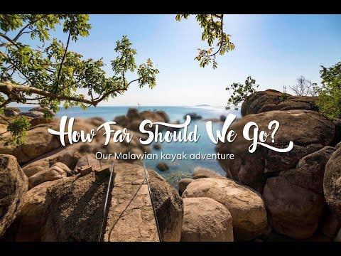 How Far Should We Go? - Kayaking Lake Malawi