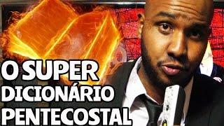 O SUPER DICIONÁRIO PENTECOSTAL - Pr. Jacinto Manto | Tô Solto