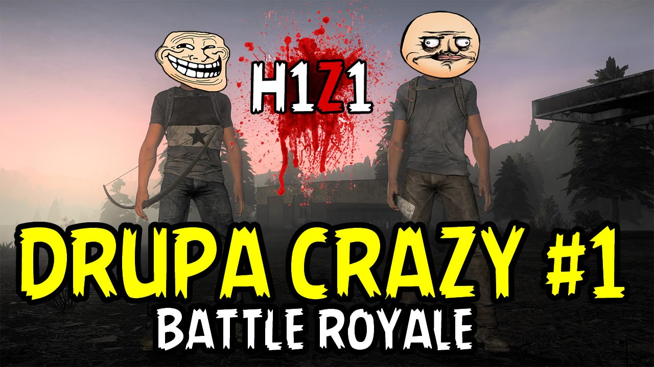 H1Z1 - DRUPA CRAZY #1 BR