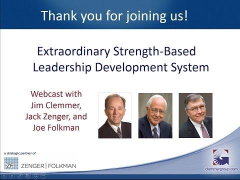 Strengths-Based Leadership Development Webcast - Jim Clemmer, Jack Zenger, Joe Folkman