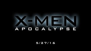 X-Men: Apocalypse - Official Final Trailer [HD]