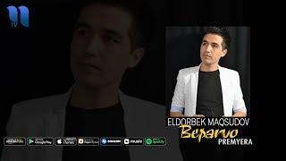 Eldorbek Maqsudov - Beparvo | Элдорбек Максудов - Бепарво (music verison)