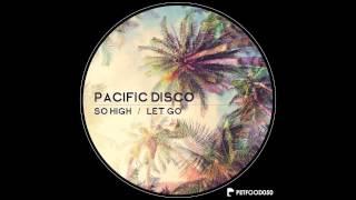Pacific Disco - Let Go