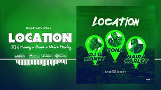 DJ G Money FT Sona x Naira Marley  -  LOCATION (MAIN VERSION)