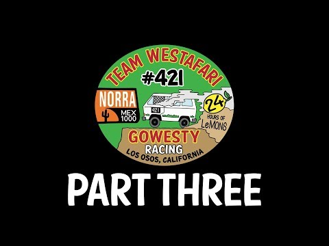 GoWesty x NORRA Mexican 1000: Part Three
