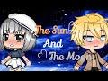 The Sun and the Moon/•GLMM•♡