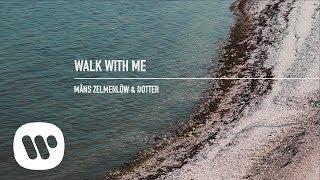 Måns Zelmerlöw - Walk With Me (feat. Dotter) (Official Audio)