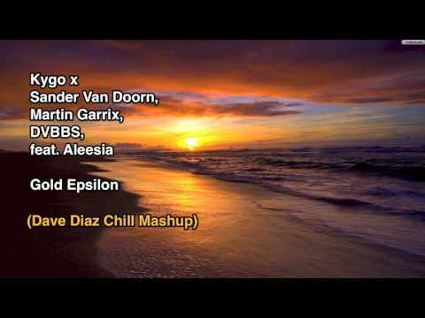 Kygo X Sander Van Doorn X DVBBS X Martin Garrix - Epsilon Skies (Dave Diaz Chill Mashup)