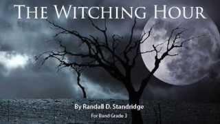 The Witching Hour - Randall D. Standridge (Grand Mesa Music 2014, Grade 3)
