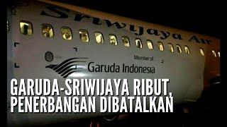Kisruh Sriwijaya Garuda, Sejumlah Penerbangan Sriwijaya Air Dibatalkan