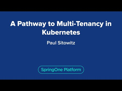 A Pathway to Multi-Tenancy in Kubernetes