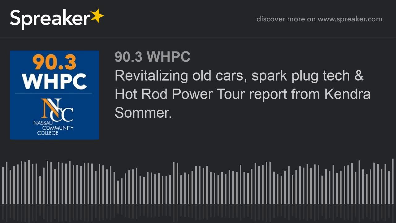 Revitalizing old cars, spark plug tech & Hot Rod Power Tour report ...