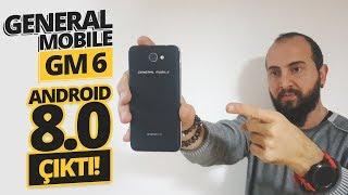 General Mobile GM 6 Android Oreo sürümünü denedik!