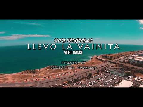 Don Miguelo - Llevo la vainita (VIDEO DANCE)