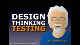 Design Thinking Testing ft. Bill Dresselhaus