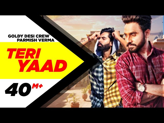 TERI YAAD (Official Video) | GOLDY DESI CREW Feat PARMISH VERMA | New Song 2018 | Speed Records