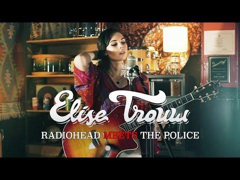 Elise Trouw - Radiohead Meets The Police (Live Looping Mashup) (Lyric Video)