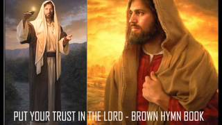 put your trust in the Lord -  brown hymn book