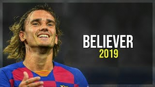 Antoine Griezmann ● Believer - Imagine Dragons ● Welcome to Barcelona ᴴᴰ
