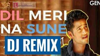 Dil Meri Na Sune Dj Remix songs | Dj Remix Songs | New Dj Hindi Songs 2018 |