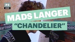 Mads Langer - Chandelier (Sia cover) | Danmarks Indsamling på P3 | DR