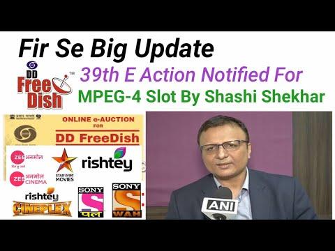 DDFreeDish 39th E-action Notified For MPEG4 Slot By Prasar Bharati CEO Shashi Shekhar