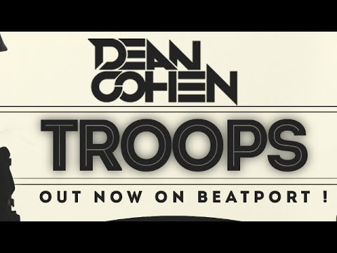 Dean Cohen - Troops (Original Mix)