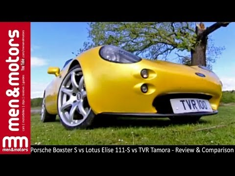 Porsche Boxster S vs Lotus Elise 111-S vs TVR Tamora – Review & Comparison – Part 1