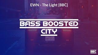 EWN - The Light [BASS BOOSTED CITY]