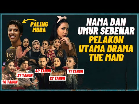 Nama Dan Umur Sebenar Pelakon Drama The Maid